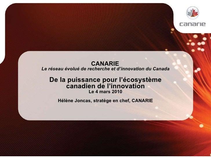 CANARIE  Le réseau évolué de recherche et d'innovation du Canada De la puissance pour l'écosystème canadien de l'innovat...