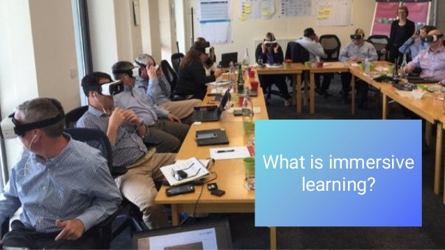 What is immersive learning?