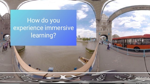 How do you experience immersive learning?