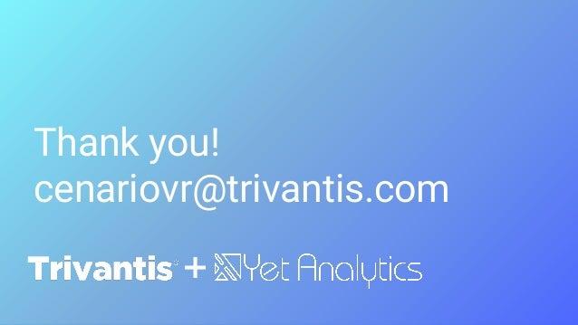 Thank you! cenariovr@trivantis.com +