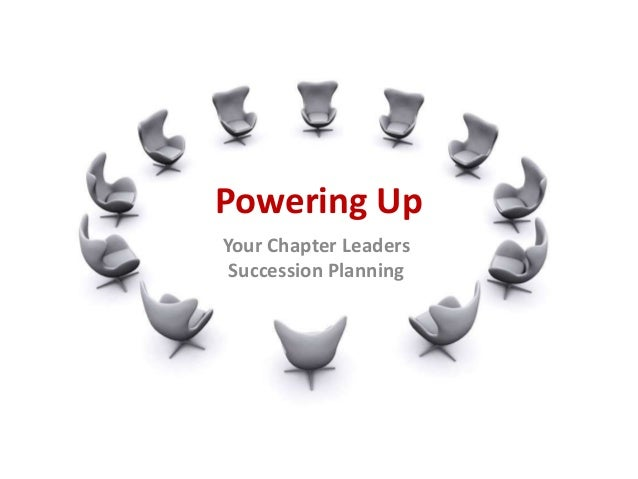 Powering Up Your Chapter Leaders Succession Planning