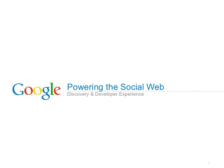 Powering the Social WebDiscovery & Developer Experience                                   1