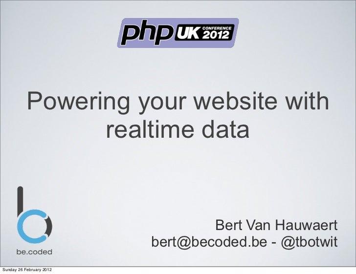 Powering your website with                 realtime data                                  Bert Van Hauwaert               ...