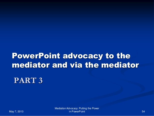 advocacy and mediation The mission of the international mediation institute 29th to be approved for qualifying competent professionals for imi mediation advocacy.