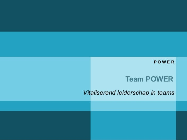 P O W E R  Team POWER  Vitaliserend leiderschap in teams