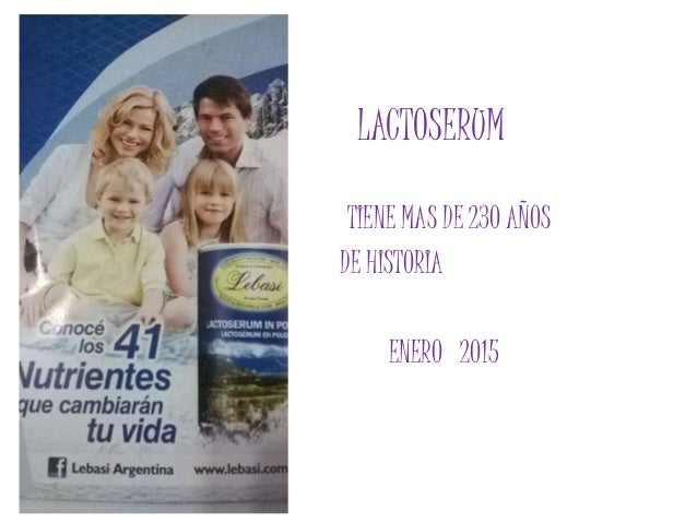 LACTOSERUM TIENE MAS DE 230 AÑOS DE HISTORIA ENERO 2015
