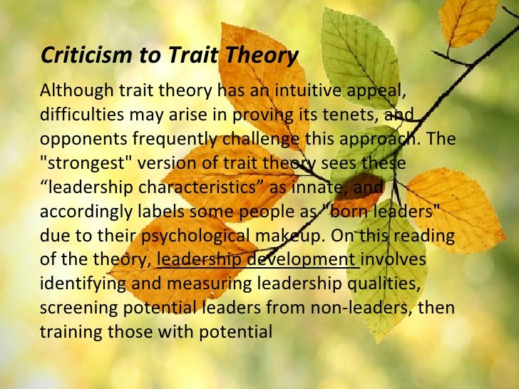 theories and concepts in leadership Bass' theory of leadership states that there are three basic ways to explain how people become leaders (stogdill, 1989 bass, 1990) the first two explain the leadership development for a small number of people, while the third one is the dominant theory today.