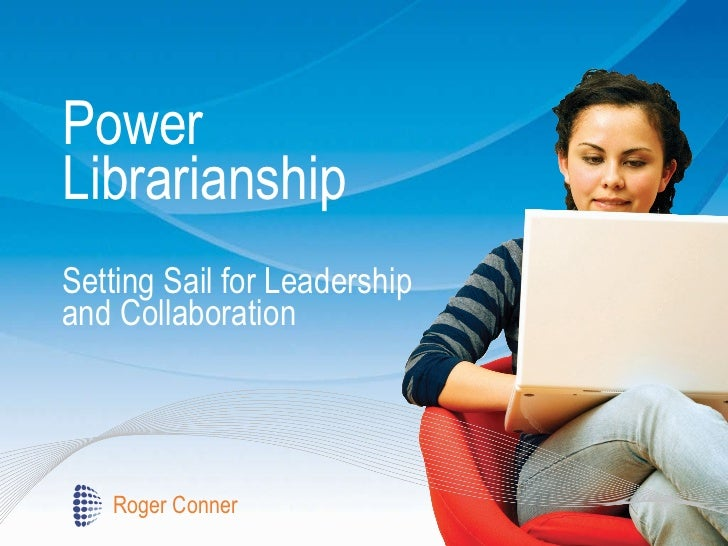 Power Librarianship Setting Sail for Leadership and Collaboration