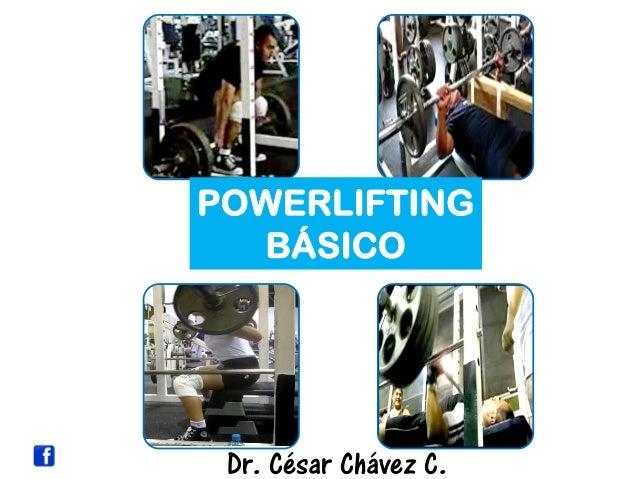 POWERLIFTING BÁSICO Dr. César Chávez C.