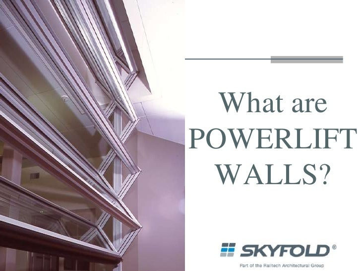 What are POWERLIFT WALLS?<br />