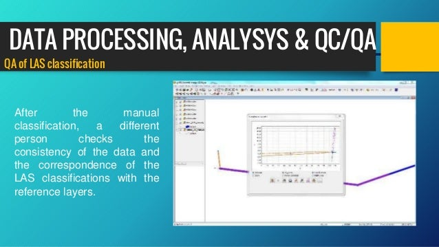 QA of LAS classification After the manual classification, a different person checks the consistency of the data and the co...