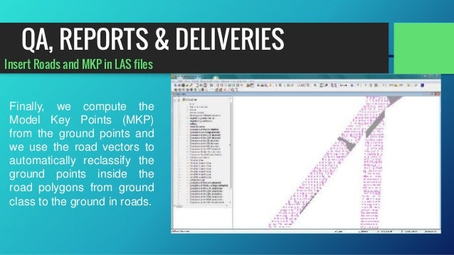 Insert Roads and MKP in LAS files Finally, we compute the Model Key Points (MKP) from the ground points and we use the roa...