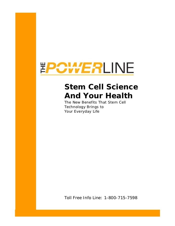 Stem Cell ScienceAnd Your HealthThe New Benefits That Stem CellTechnology Brings toYour Everyday LifeToll Free Info Line: ...