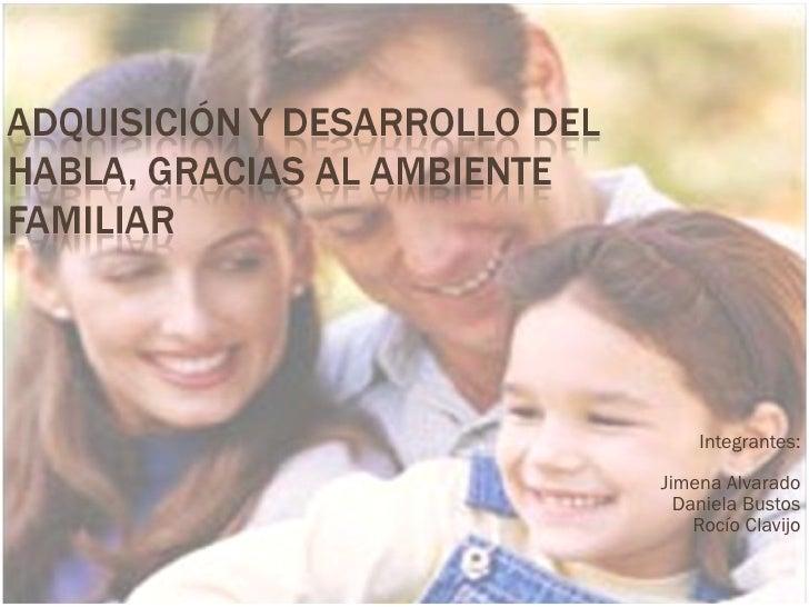 Integrantes: Jimena Alvarado Daniela Bustos Rocío Clavijo