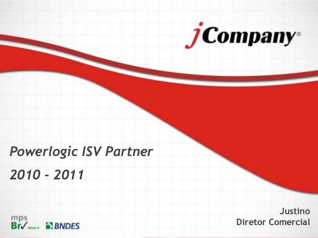 Powerlogic ISV Partner 2010 - 2011 Justino Diretor Comercial