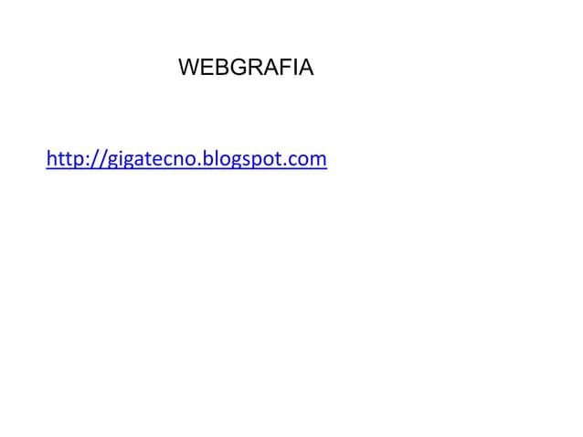 http://gigatecno.blogspot.comWEBGRAFIA
