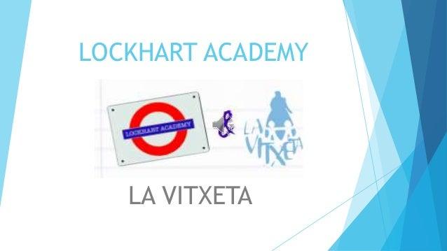 LOCKHART ACADEMY LA VITXETA