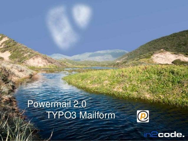 Wir leben TYPO3      Powermail 2.0         TYPO3 MailformWir leben TYPO3                      In2code.de