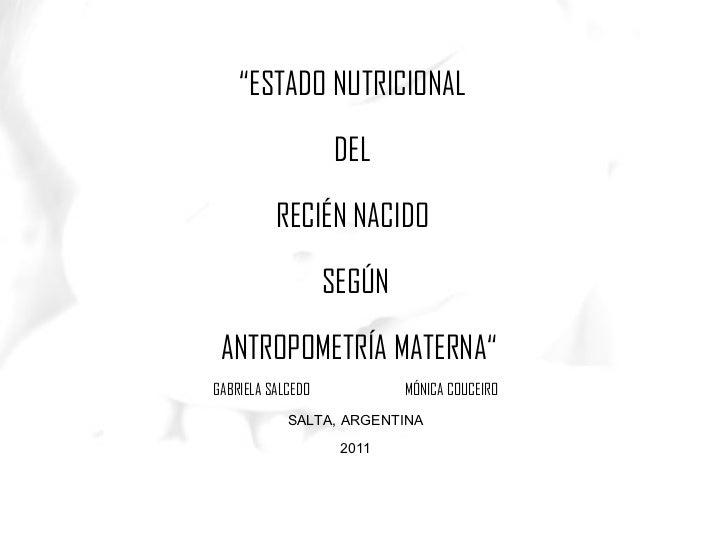 """www.themegallery.com """" ESTADO NUTRICIONAL  DEL  RECIÉN NACIDO  SEGÚN ANTROPOMETRÍA MATERNA"""" GABRIELA SALCEDO  MÓNICA COUCE..."""