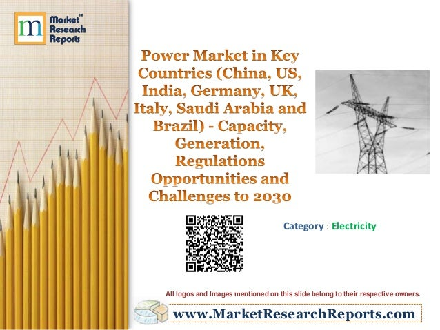 www.MarketResearchReports.com Category : Electricity All logos and Images mentioned on this slide belong to their respecti...