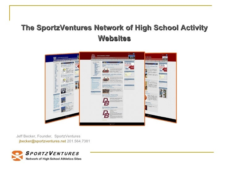 The SportzVentures Network of High School Activity Websites <ul><ul><li>Jeff Becker, Founder,  SportzVentures  </li></ul><...