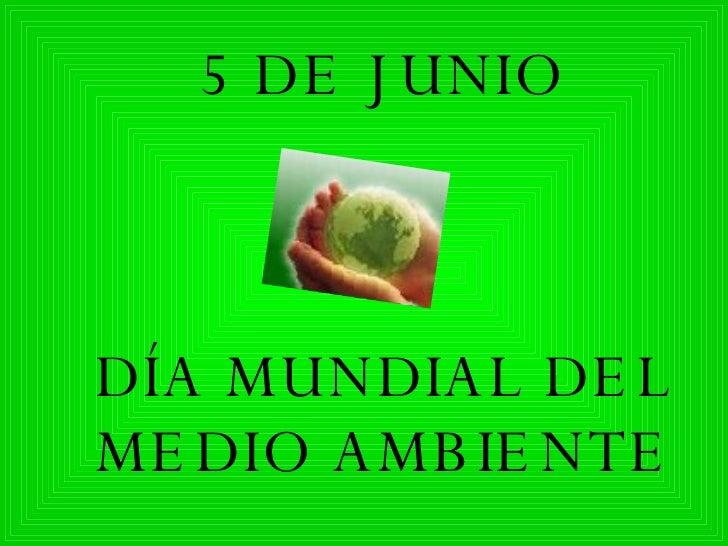 DÍA MUNDIAL DEL MEDIO AMBIENTE 5 DE JUNIO
