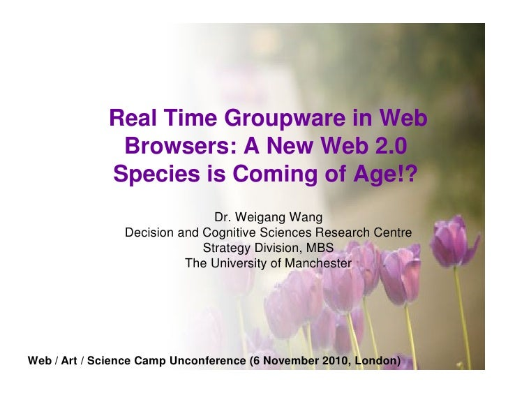 Real Time Groupware in Web              Browsers: A New Web 2.0             Species is Coming of Age!?                    ...