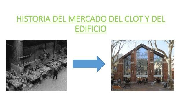 HISTORIA DEL MERCADO DEL CLOT Y DEL EDIFICIO