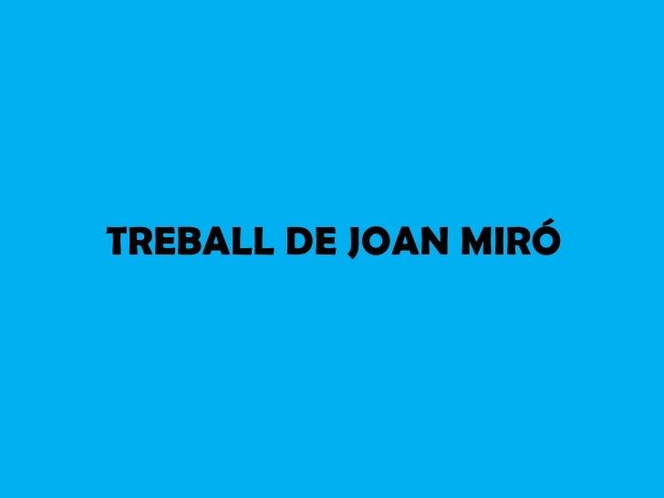 TREBALL DE JOAN MIRÓ