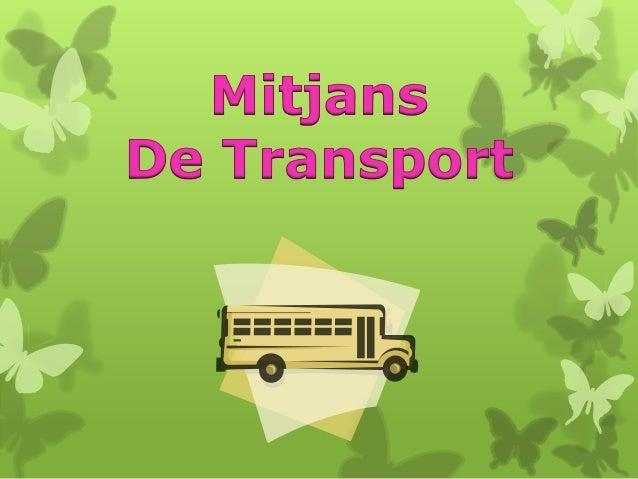 Els mitjans de transportpoden transportar…Mercaderies Passatgers
