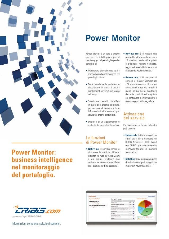 Power Monitor è un vero e proprio servizio di intelligence per il monitoraggio del portafoglio perché consente di: •Monit...