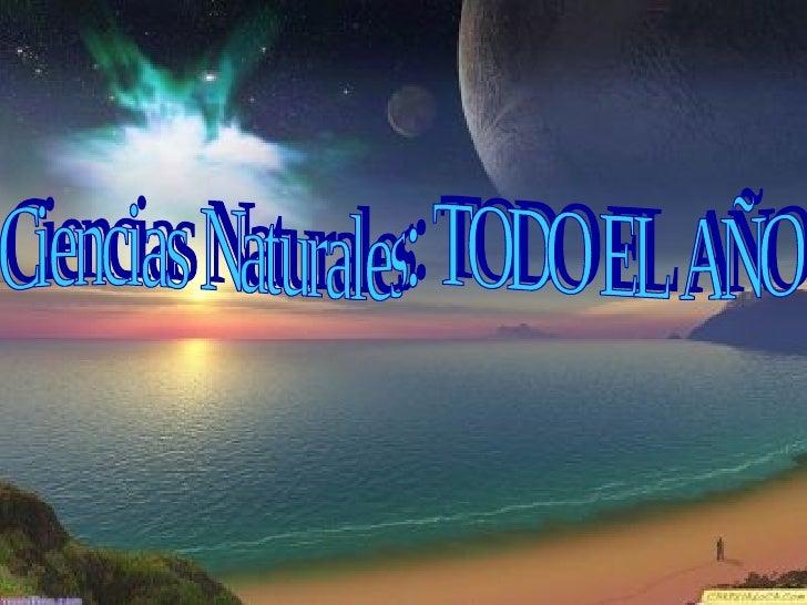 Ciencias Naturales: TODO EL AÑO