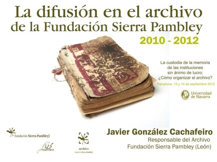 FONDOS DE ARCHIVO  Familiar         FundacionalFUNDACIÓN SIERRA PAMBLEY