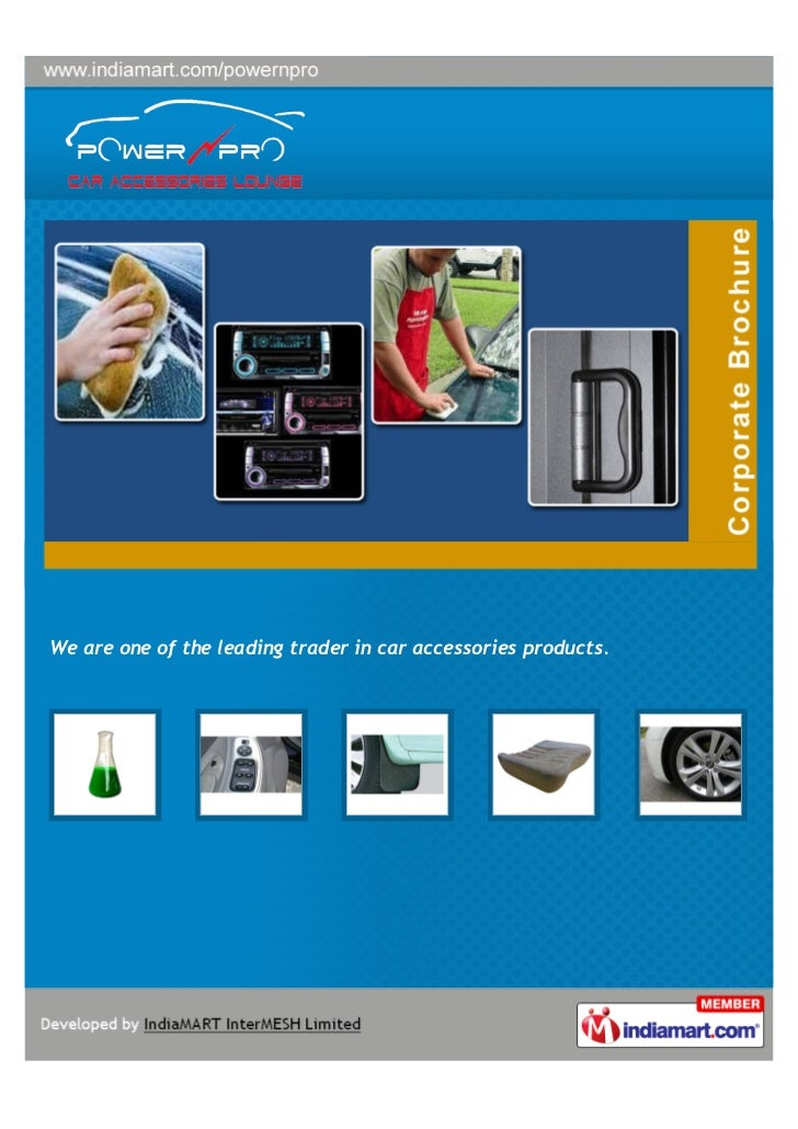 We are one of the leading trader in car accessories products.