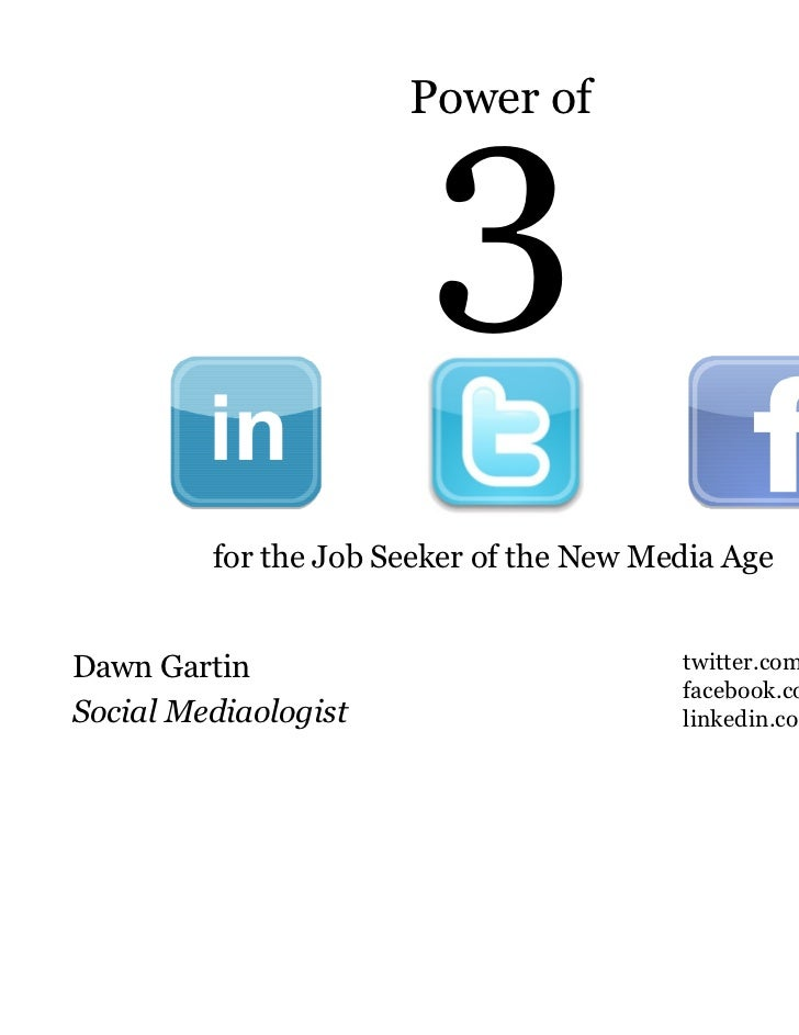 Power of         for the Job Seeker of the New Media AgeDawn Gartin                              twitter.com/DawnGartin   ...