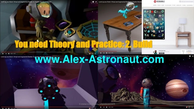 www.Alex-Astronaut.com 3 immersive Waves - VR/AR/USEMIR You need Theory and Practice: 2. Build