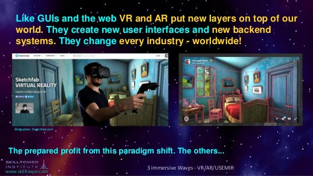 www.skilltower.com Like GUIs and the web VR and AR put new layers on top of our world. They create new user interfaces and...