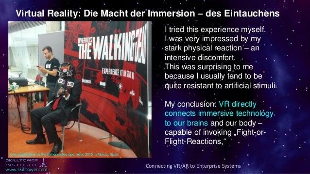 www.skilltower.com Virtual Reality: Die Macht der Immersion – des Eintauchens I tried this experience myself. I was very i...