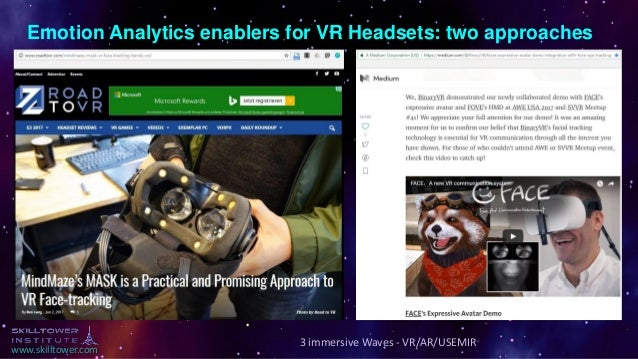 www.skilltower.com Emotion Analytics enablers for VR Headsets: two approaches 3 immersive Waves - VR/AR/USEMIR