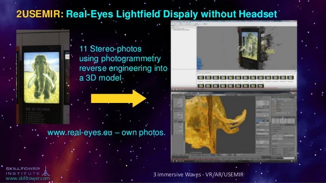 www.skilltower.com www.real-eyes.eu – own photos. 11 Stereo-photos using photogrammetry reverse engineering into a 3D mode...