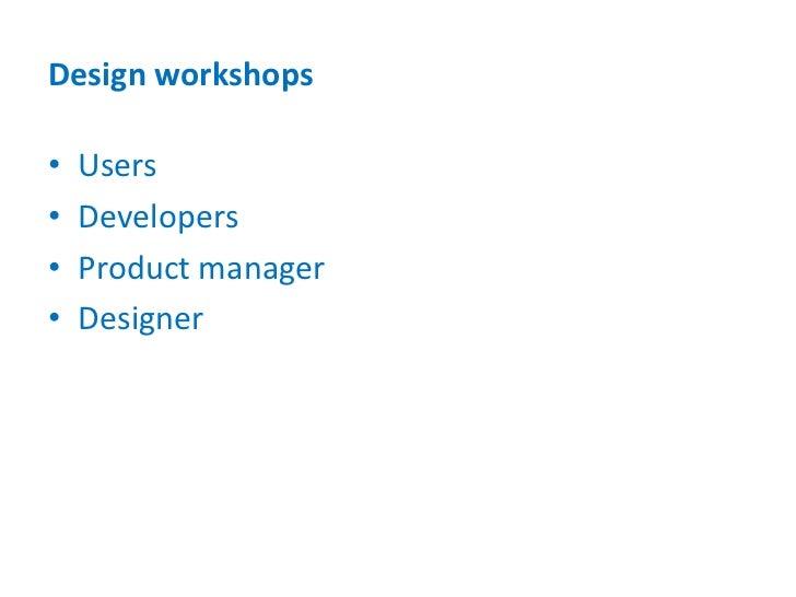 Three Tools<br />Design workshops<br />Agile usability testing<br />User feedback<br />