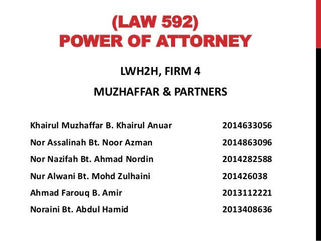 LAW 592 POWER OF ATTORNEY LWH2H FIRM 4 MUZHAFFAR PARTNERS Khairul Muzhaffar