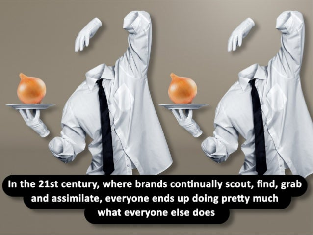 In the 21st century, where brands continually scout and find and grab and assimilate, everyone ends up doing pretty much w...