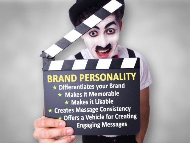 The advantages of BRAND PERSONALITY • Differentiate your Brand • Makes it Memorable • Makes it Likable • Create Message Co...
