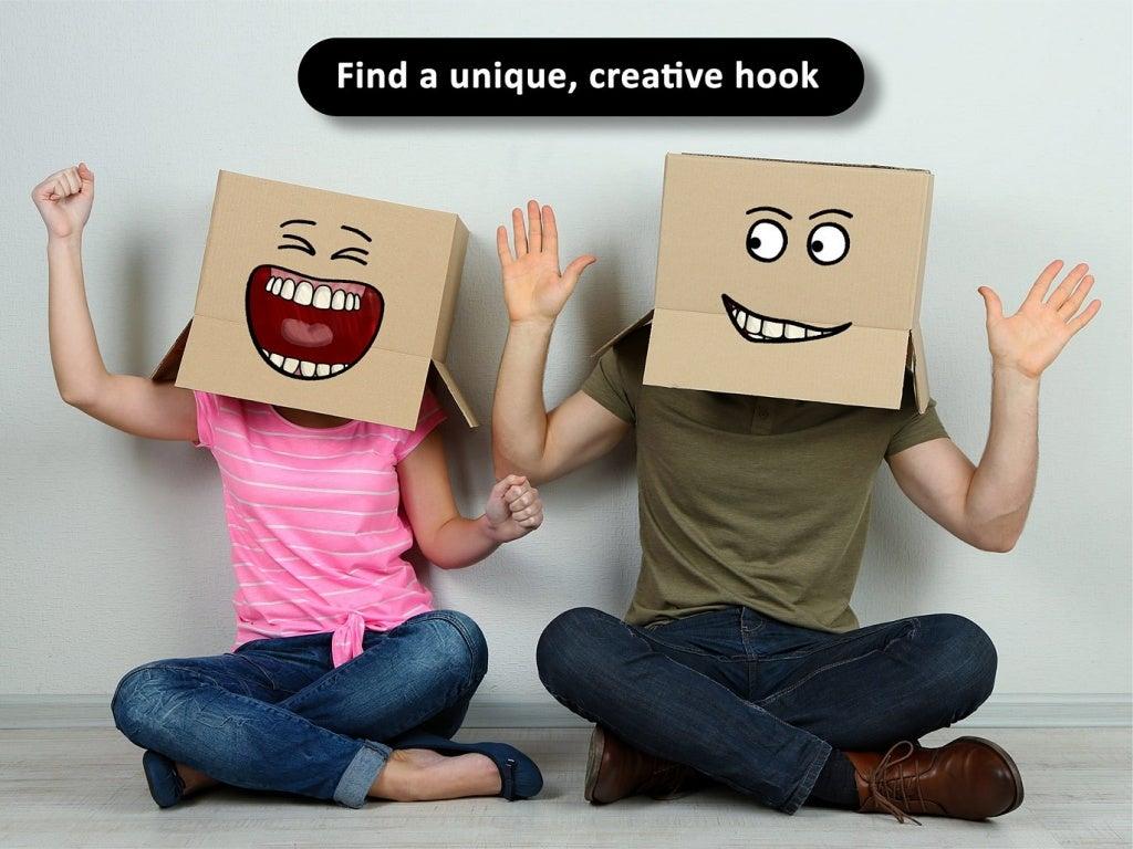 Find A Unique, Creative Hook