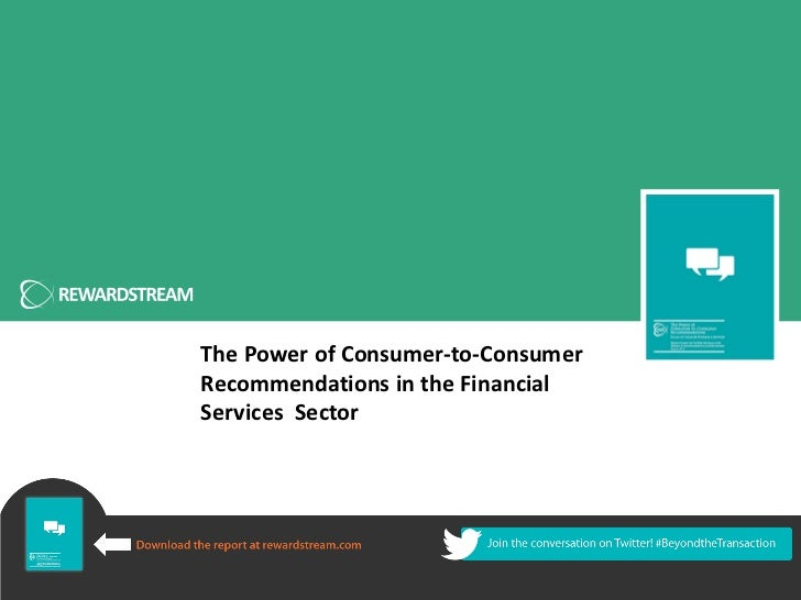 The Power of Consumer-to-ConsumerRecommendations in the FinancialServices Sector