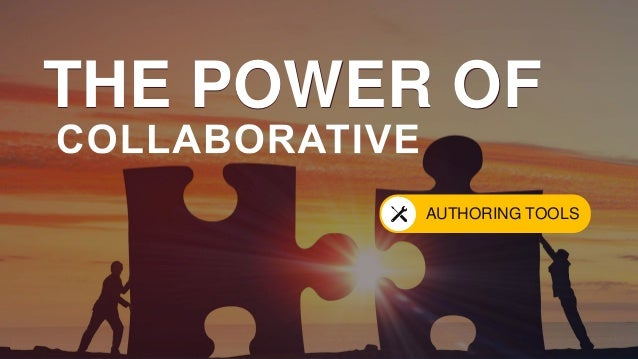 THE POWER OF AUTHORING TOOLS THE POWER OF