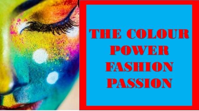 THE COLOUR POWER FASHION PASSION