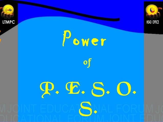 Power of  P. E. S. O. S.