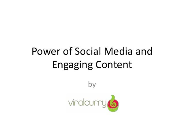 Power of Social Media and Engaging Content by